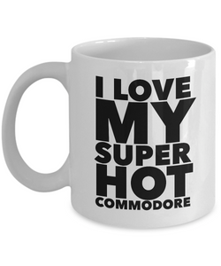 Occupational COffee Mug - I love my super hot commodore