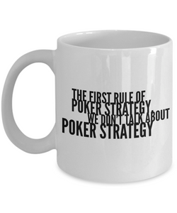 Poker Coffee mug - The first rule of poker strategy we don't talk about poker strategy