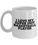 Hobbies Coffee Mugs - I love my super hot basketball player