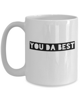 You Da Best Cool Coffee Mug