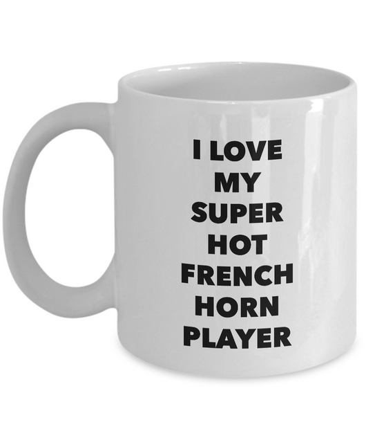 Occupational COffee Mug - I love my super hot french horn player