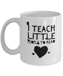 Teacher Coffee Mug I Teach Little People to Read
