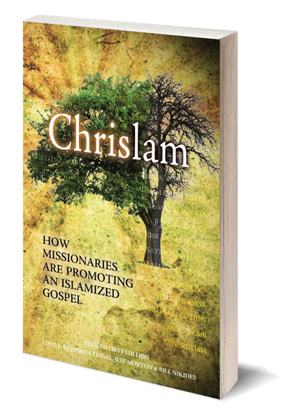 Chrislam - How Missionaries are Promoting an Islamized Gospel
