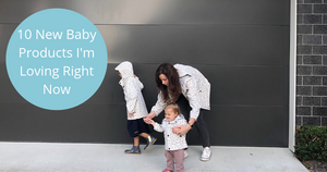 Ten new baby products I'm loving right now-Global Baby