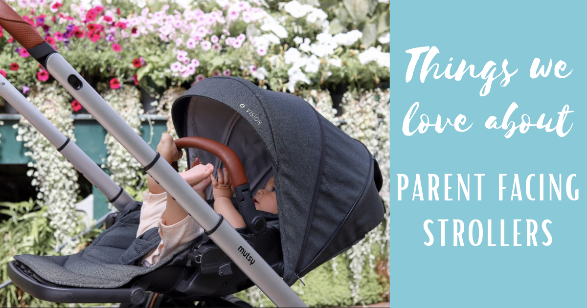 Things we love about parent facing strollers