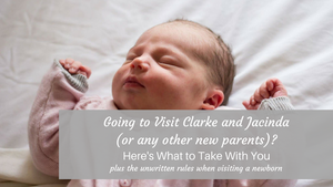 Going to Visit Clarke and Jacinda (or any other new parents)? Here's What to Take With You-Global Baby