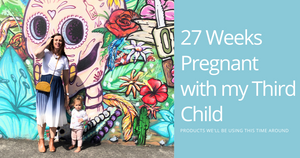 27 Weeks Pregnant with my Third Child- Products I'll be Using-Global Baby