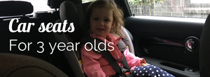 Which are good car seats for three year olds?