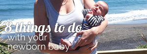 8 Things to do with your newborn baby