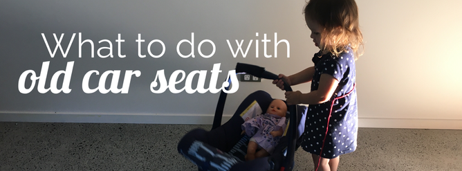 What to do with old or expired car seats?