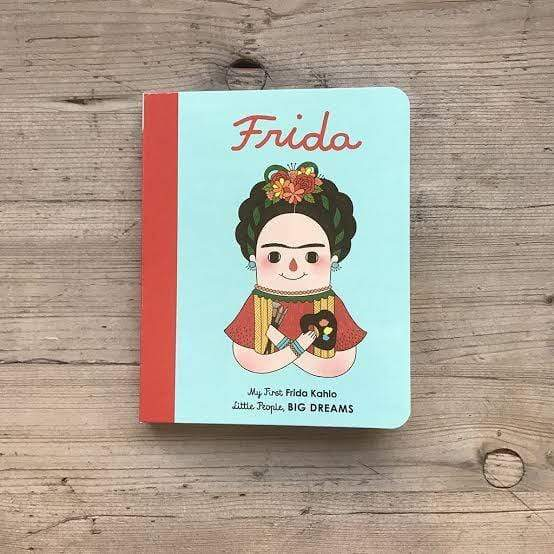 My First Little People, Big Dreams - Frida Kahlo