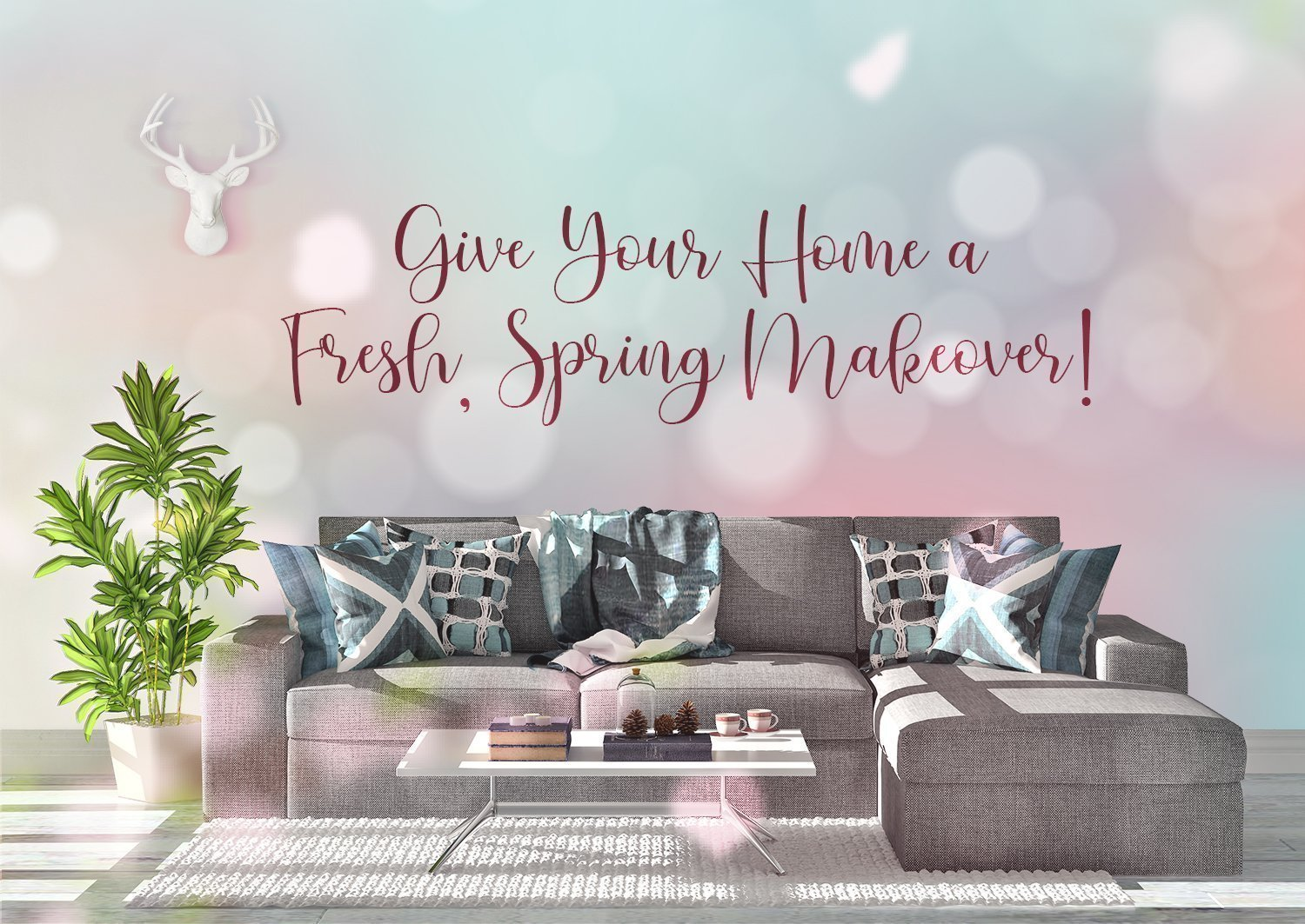 It's amost Springtime! Give your home a Fresh, Spring Makeover!!
