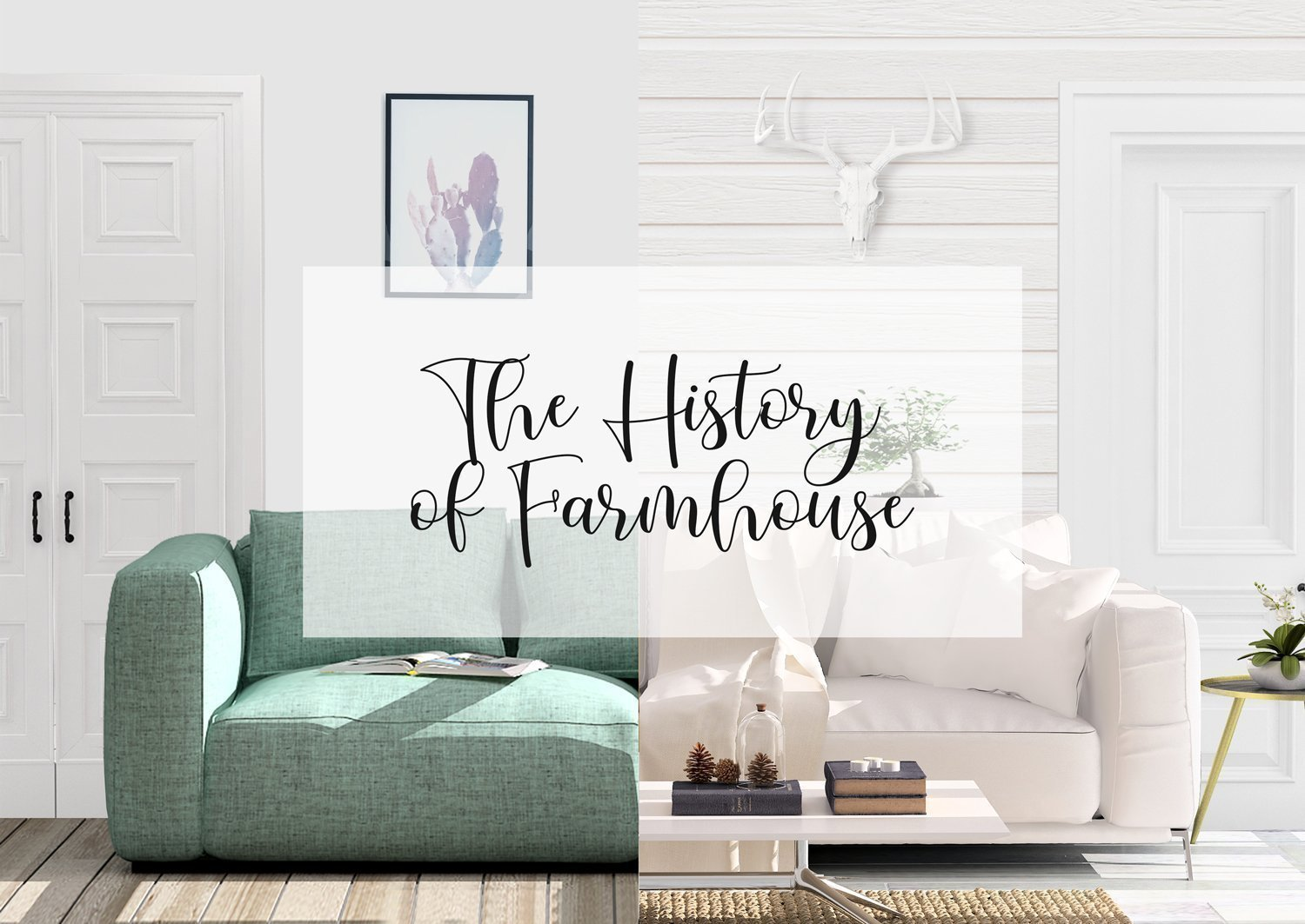 The History of Farmhouse