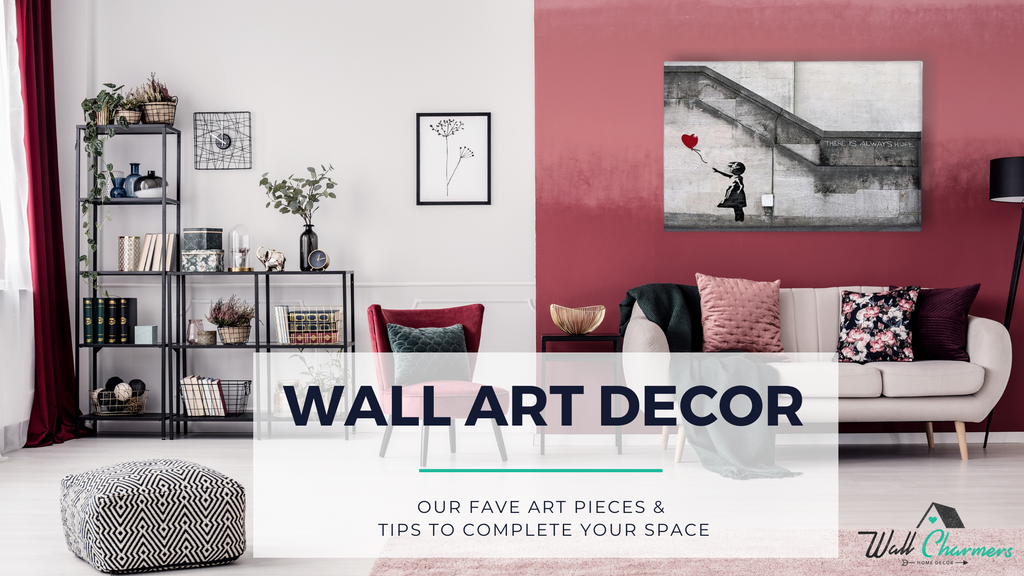 Our Fave Wall Art Decor & Tips to Complete your Space