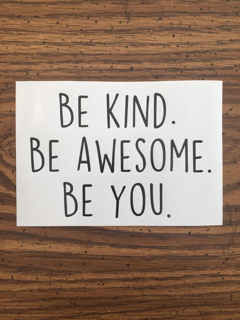 Be Kind Be Awesome Be You Wall Sticker