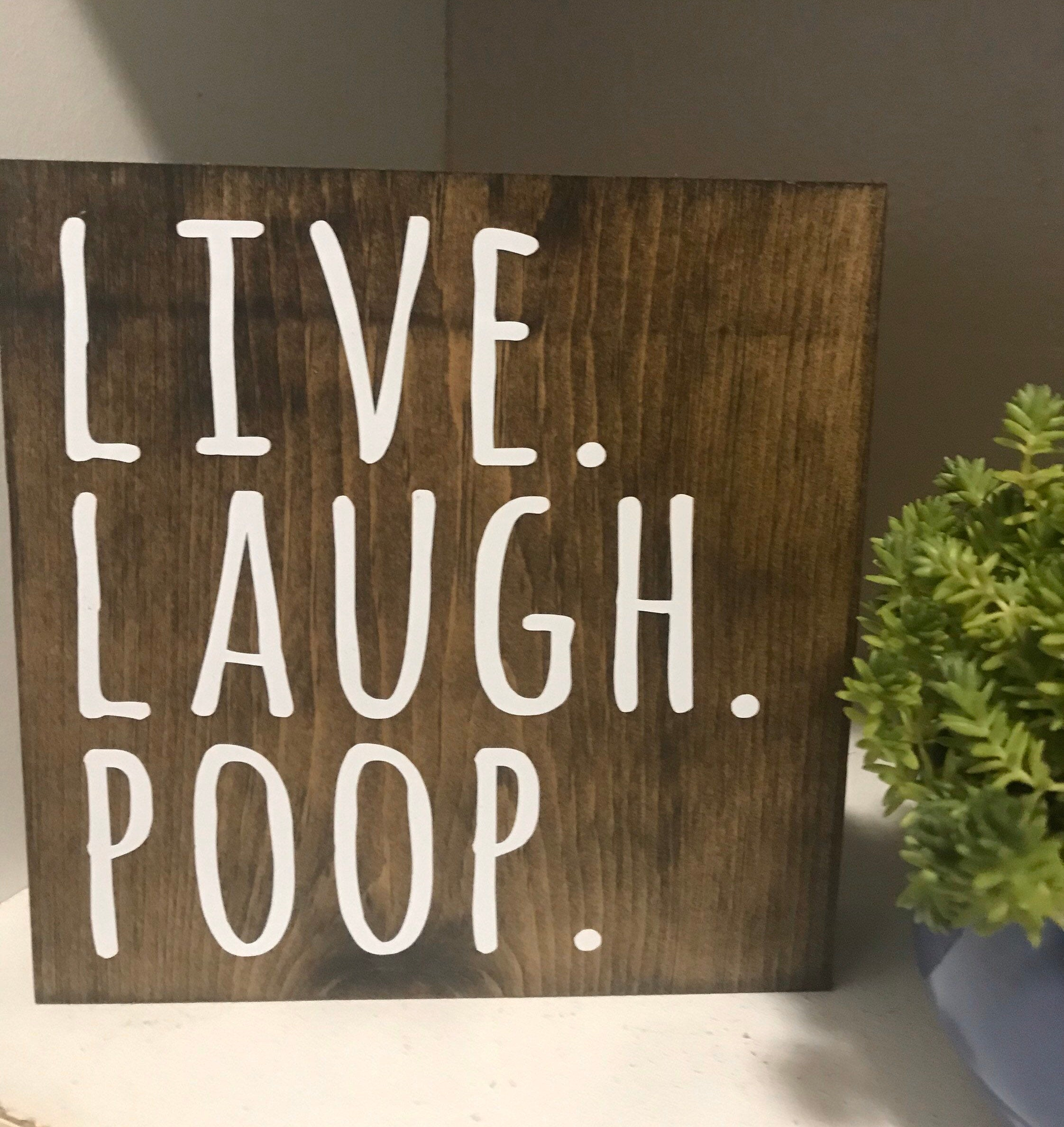 Live Laugh Poop bathroom sign