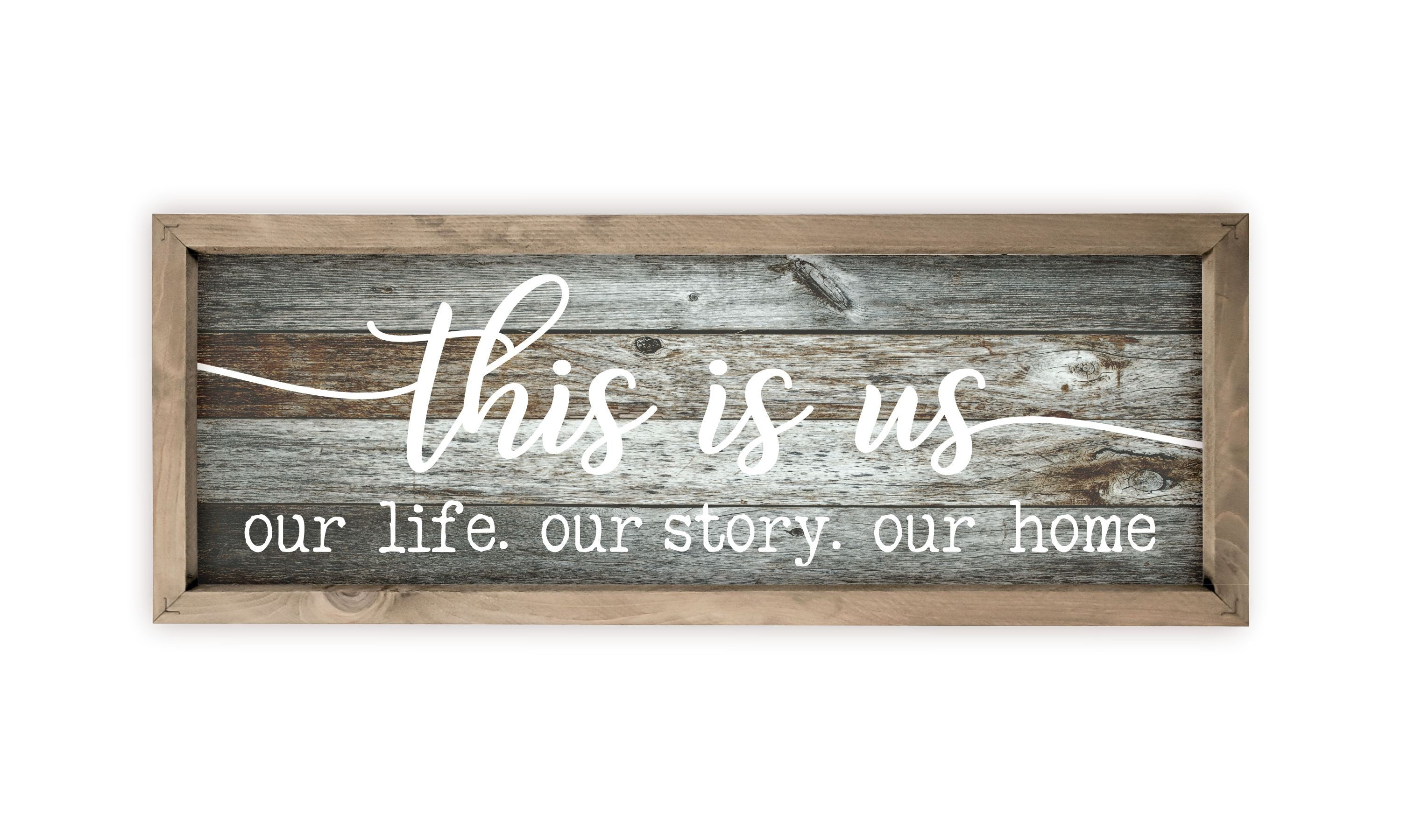 This is Us Our Life Our Story Our Home Rustic Wood Wall Sign, 4 Sizes