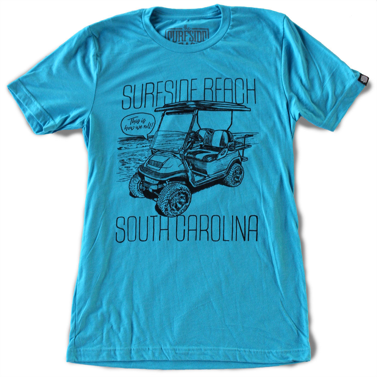 Surfside Beach, South Carolina (This is how we roll!) premium T-shirt