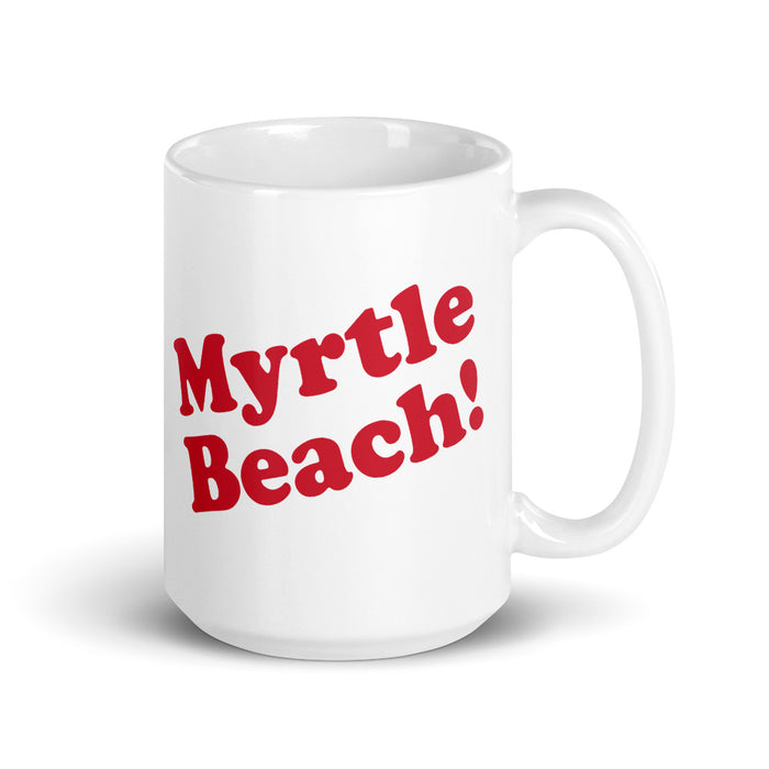 Myrtle Beach! Coffee Mug