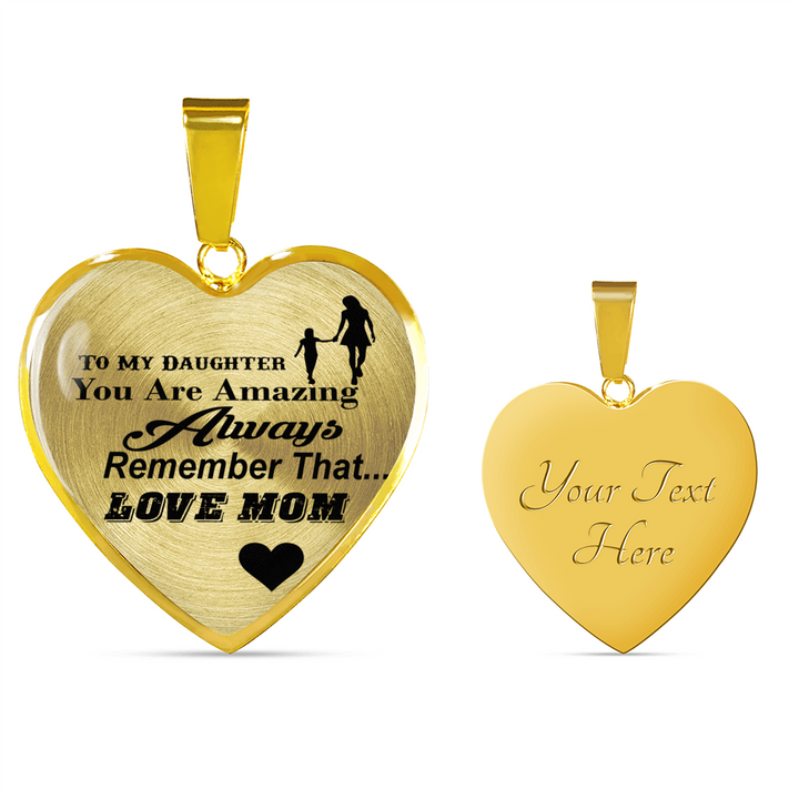 To My Daughter - You Are Amazing - Always Remember That - Love Mom