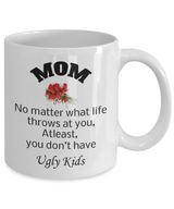 Perfect Gift for Mom - No Ugly Kids Mug
