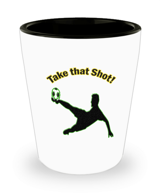 Funny Soccer Gifts - Soccer Shot Glass - Soccer Players Need A Shot Too
