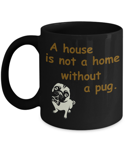 Black Pug Mug - Funny Coffee Mug - Cozy Ceramic Cup