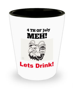 Funny 4Th Of July Gift - MEH! Shot Glass - 4TH Of July MEH! Lets Drink!