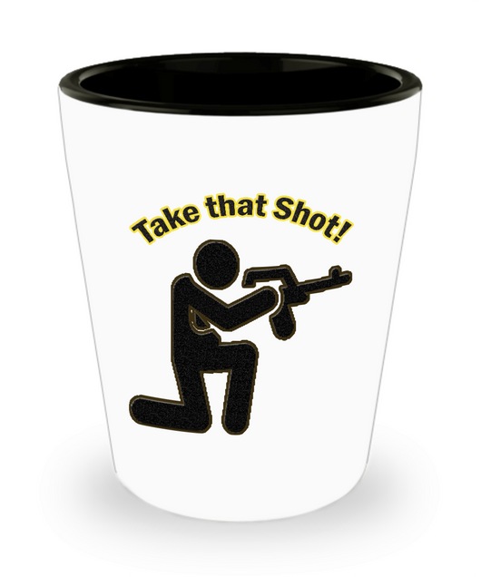 Funny Tactical Shooting Gifts - Tactical Shooting Shot Glass - Tactical Shooters Need A Shot Too