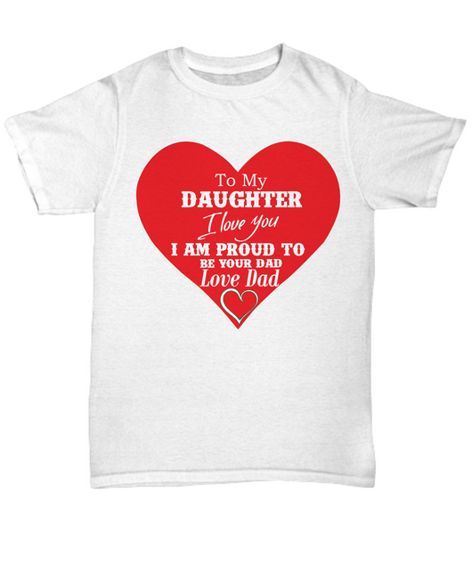 TO MY DAUGHTER I LOVE YOU T-SHIRT