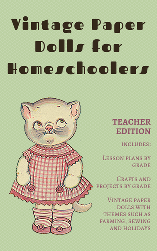 Vintage Paper Dolls for Homeschoolers (Teacher Edition)