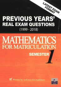 Previous Years' Real Exam Questions 1999-2018 (Mathematics) For Matriculation Semester 1