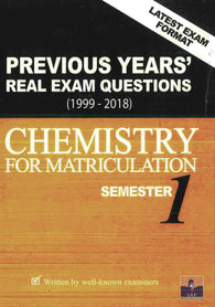 Previous Years' Real Exam Question 1999-2018 (Chemistry) For Matriculation Semester 1
