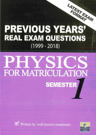 Previous Years' Real Exam Questions 1999-2018 (Physics) For Matriculation Semester 1