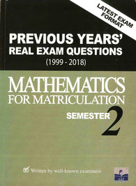 Previous Years' Real Exam Questions 1999-2018 (Mathematics) For Matriculation Semester 2