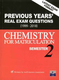 Previous Years' Real Exam Questions 1999-2018 (Chemistry) For Matriculation Semester 2