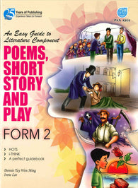 An Easy Guide to Literature Component (Poems, Short Story and Play) Form 2