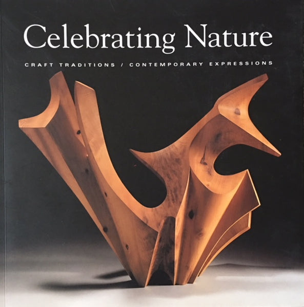 Celebrating Nature:  Craft Traditions / Contemporary Expressions