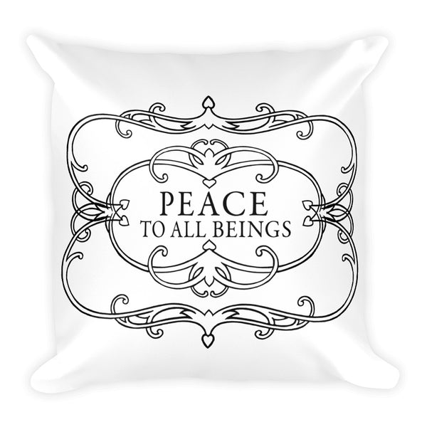 Peace to all Beings Square Pillow