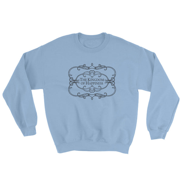 The Kingdom of Happiness Sweatshirt