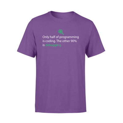 90% Debugging - Standard T-shirt