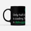 90% Debugging - Black Mug