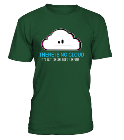 There is no cloud -  - nerd4life