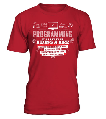Programming is as easy as riding a bike - programmer funny shirt -  - nerd4life
