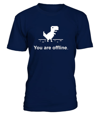 You are offline - programmer funny shirt, hoodie, v-neck, tank