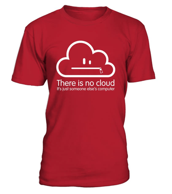 The cloud is a lie - Programmer funny shirt - nerd4life studio