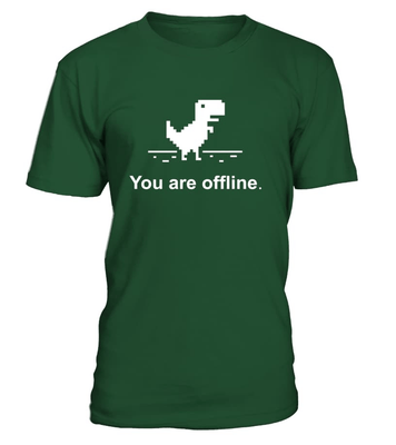 You are offline - programmer funny shirt, hoodie, v-neck, tank -  - nerd4life