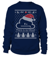 There Is No Cloud- Christmas Shirt