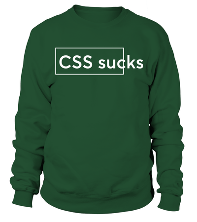 CSS Sucks - Cool T-shirt for programmer