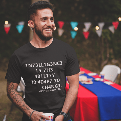 Intelligence is the ability to adapt to change T-shirt